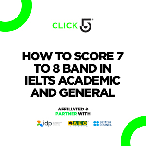 How To Score 7 to 8 Band in IELTS Academic and General in Karachi